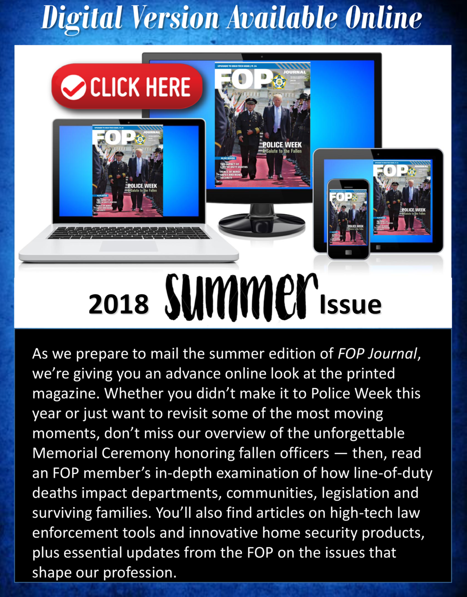 Digital Version Available Online  2018  Issue  As we prepare to mail the summer edition of FOP Journal, we   re giving you...