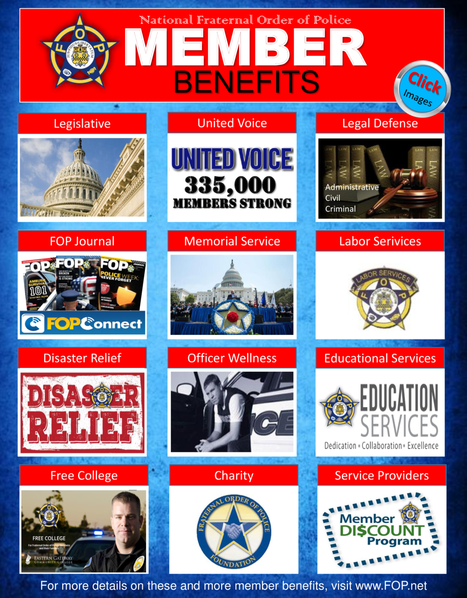 MEMBER National Fraternal Order of Police  BENEFITS  Legislative  United Voice  335,000  Members Strong  Legal Defense  Ad...